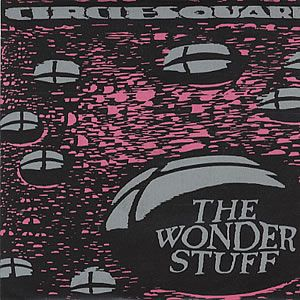Wonder Stuff (The) Circlesquare