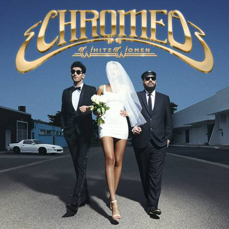 Chromeo White Woman