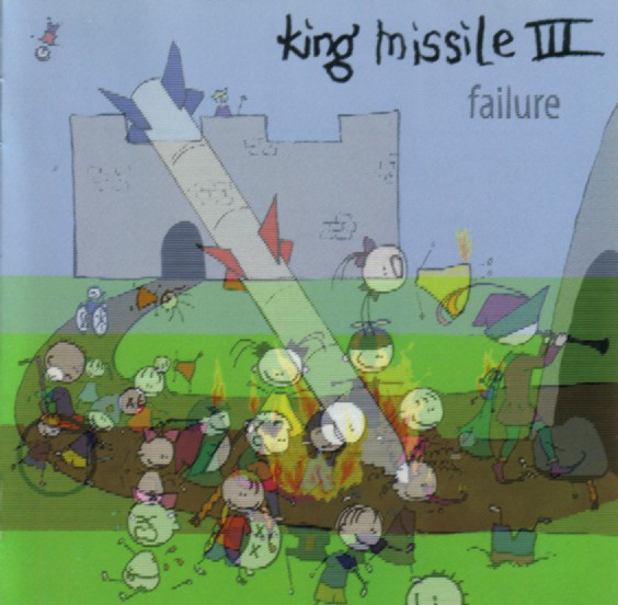 King Missile III Failure