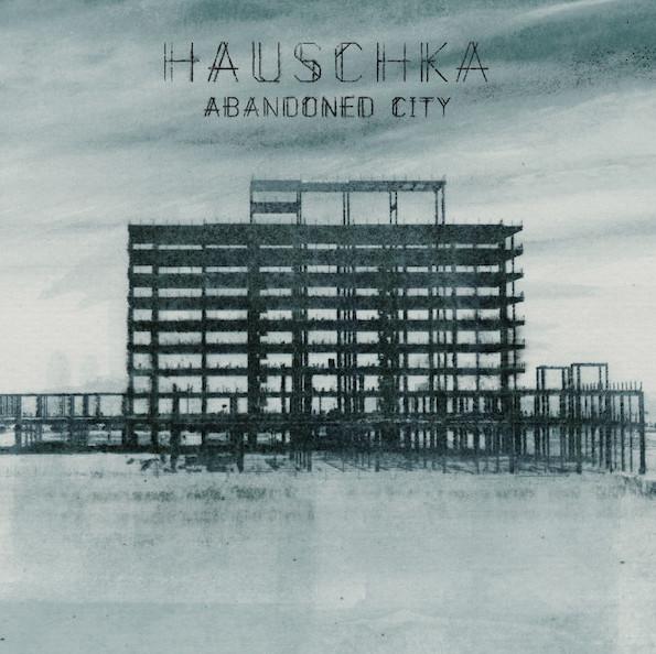 Hauschka Abandoned City