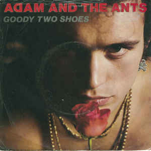 Adam And The Ants Goodie Two Shoes