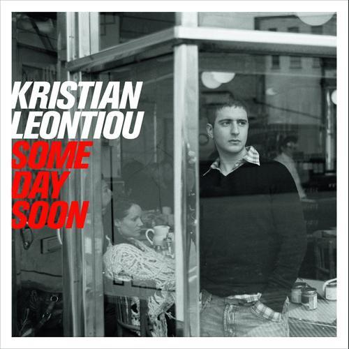 Leontiou, Kristian Some Day Soon