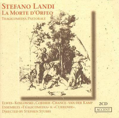 Landi - Tragicomedia, Currende La Morte D'Orfeo