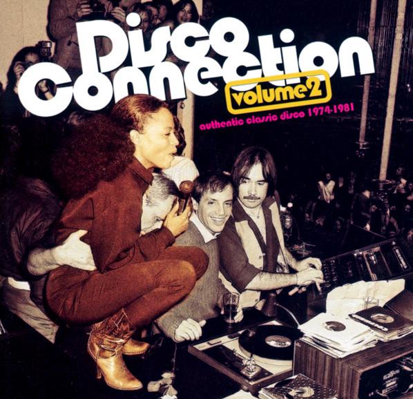 Various Disco Connection Volume 2 (Authentic Classic Disco 1974 - 1981)