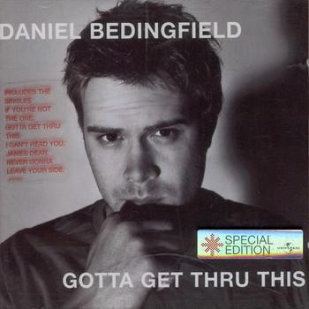 Bedingfield, Daniel Gotta Get Thru This