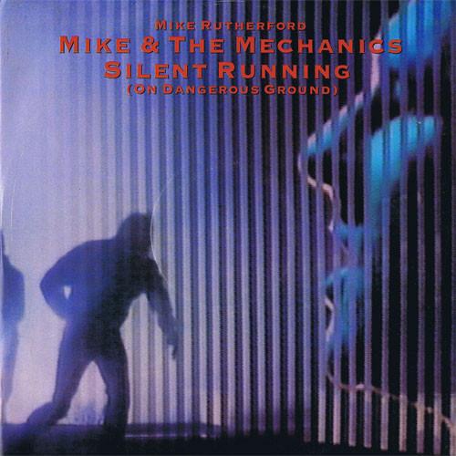 Mike & The Mechanics Silent Running (On Dangerous Ground)