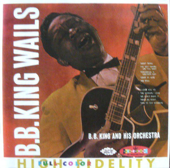 King, B.B. B.B. King Wails