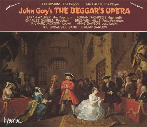 Pepusch - Gay, Bob Hoskins, Ian Caddy, The Broadside Band, Jeremy Barlow The Beggar's Opera