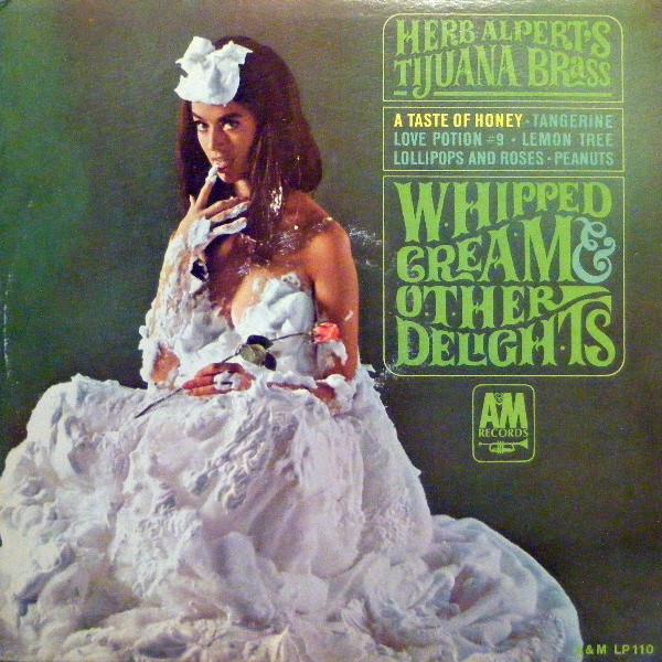 Herb Alpert's Tijuana Brass Whipped Cream & Other Delights