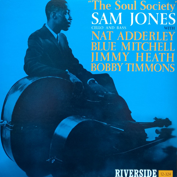 Sam Jones With Nat Adderley, Blue Mitchell, Jimmy Heath, Bobby Timmons The Soul Society Vinyl
