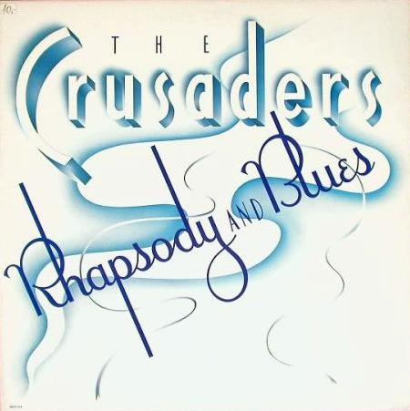 Crusaders (The) Rhapsody And Blues