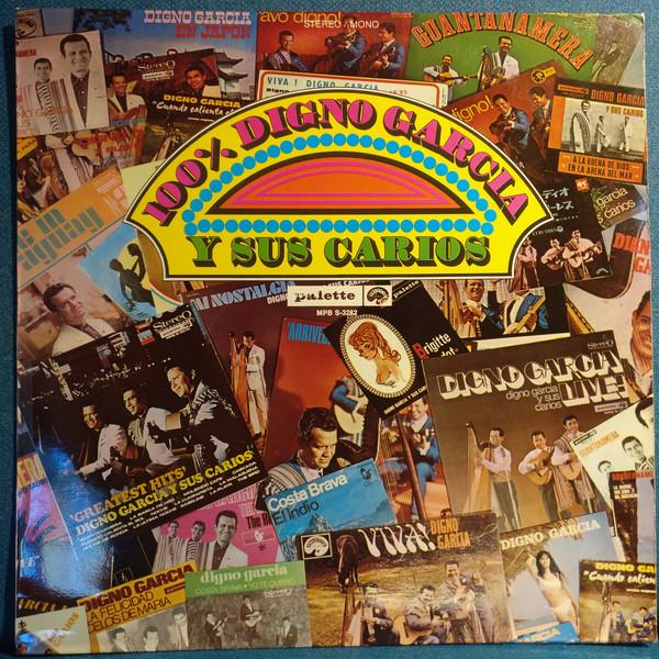 Digno Garcia Y Sus Carios 100% Digno Garcia Y Sus Carios Vinyl