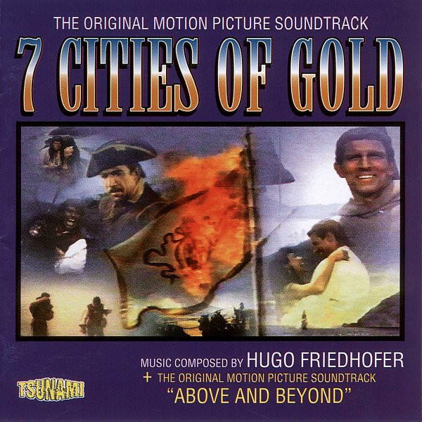 Hugo Friedhofer 7 Cities Of Gold + Above And Beyond (Original Motion Picture Soundtrack) CD