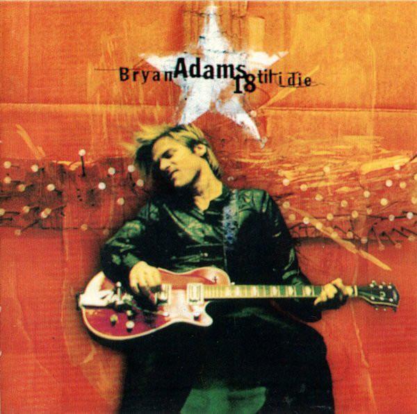 Adams, Bryan 18 Till I Die CD
