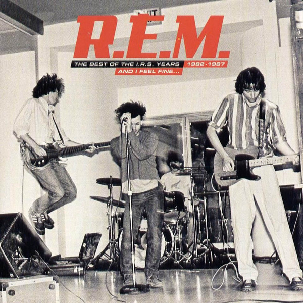 R.E.M. And I Feel Fine...The Best Of The I.R.S. Years 1982-1987 (Collectors' Edition)