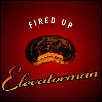 Elevatorman Fired Up Vinyl