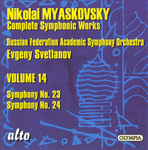 Myaskovsky - Russian Federation Academic Symphony Orchestra, Evgeny Svetlanov Myaskovsky Complete Symphonic Works, Volume 14: Symphony No. 23, Symphony No. 24