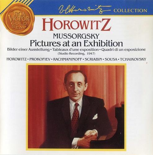 Moussorgsky, Horowitz, Prokofiev, Rachmaninoff, Scriabin, Sousa, Ilyich Tchaikovsky Pictures At An Exhibition (Studio Recording, 1947)
