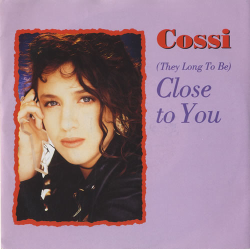 Cossi (They Long To Be) Close To You Vinyl