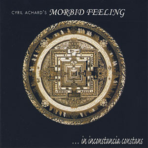 Achard, Cyril - Morbid Feeling In Inconstancia Constans CD