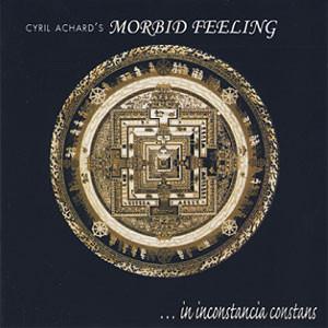 Achard, Cyril - Morbid Feeling In Inconstancia Constans