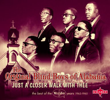 Blind Boys of Alabama Just A Closer Walk With Thee CD