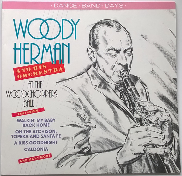 Herman, Woody At The Woodchoppers