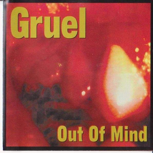 Gruel Out Of Mind CD