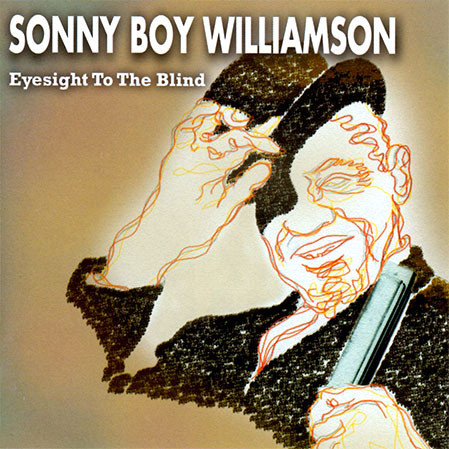Williamson, Sonny Boy Eyesight To The Blind CD