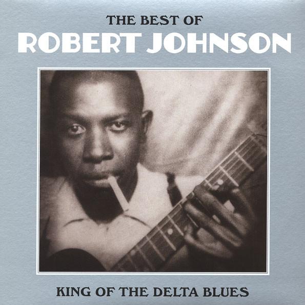 Robert Johnson The Best Of Robert Johnson: King Of The Delta Blues Vinyl