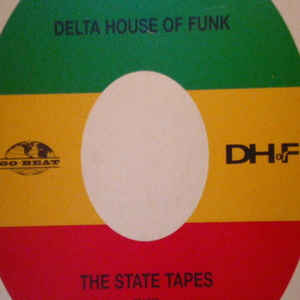 Delta House Of Funk The State Tapes