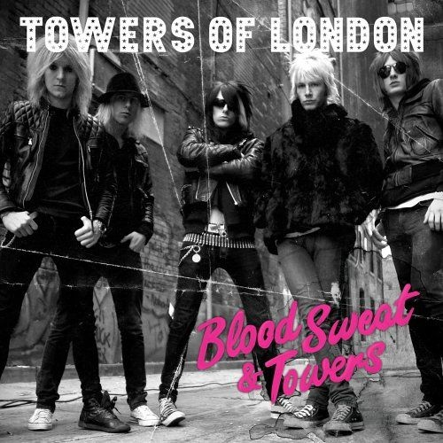 Towers Of London Blood, Sweat & Towers