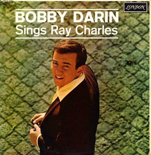 Bobby Darin Bobby Darin Sings Ray Charles - LONDON MONO