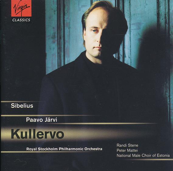 Sibelius - The Royal Stockholm Philharmonic Orchestra, Paavo Järvi Kullervo (Symphonisches Gedicht Für Soli Und Orchester, Op. 7)