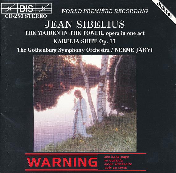 Sibelius - The Gothenburg Symphony Orchestra, Neeme Järvi Maiden In The Tower (Jungfrun I Tornet) / Karelia Suite, Op.11
