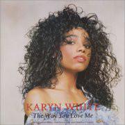 White, Karyn The Way You Love Me