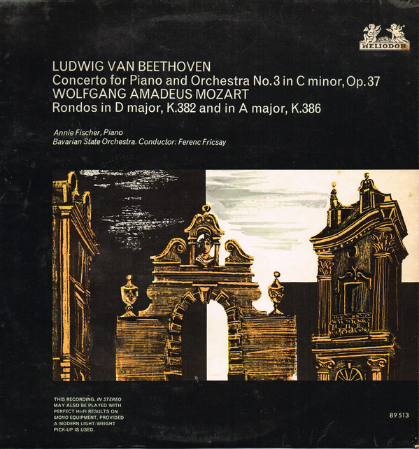 Beethoven / Mozart - Annie Fischer, Ferenc Friscay Concerto for Piano and Orchestra No. 3 in C Minor, Op. 37 / Rondos in D Major, K.382 and in A major, K.386