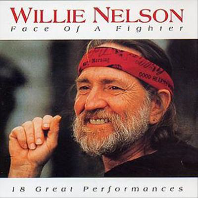 Nelson, Willie Face Of A Fighter - 18 Great Performances