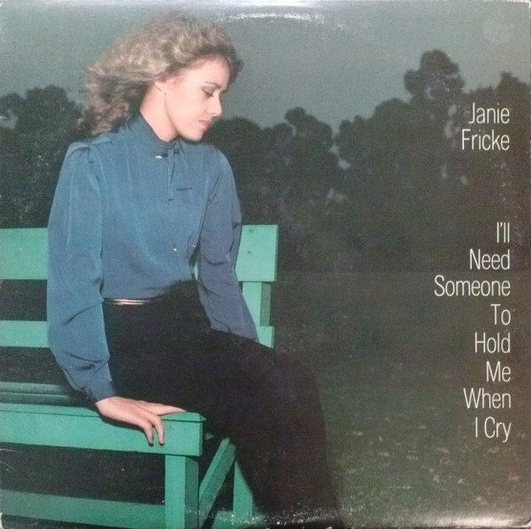 Fricke, Janie I'll Need Someone To Hold Me When I Cry Vinyl