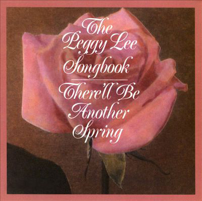 Lee, Peggy Peggy Lee Songbook - There'll Be Another Spring