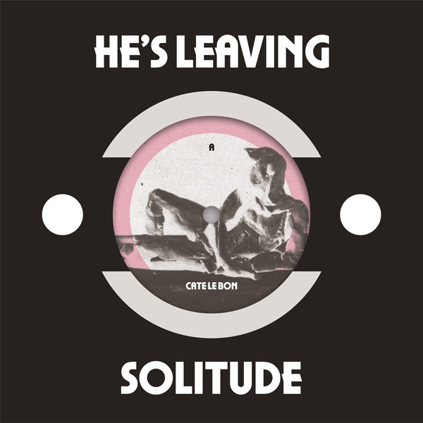 Le Bon, Cate He's Leaving / Solitude Vinyl