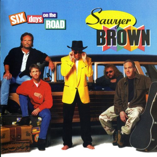 Sawyer Brown Six Days On The Road