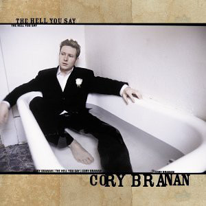 Branan, Cory The Hell You Say CD