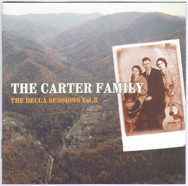 The Carter Family The Decca Sessions Vol. II