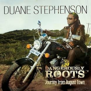 Duane Stephenson Dangerously Roots - Journey From August Town
