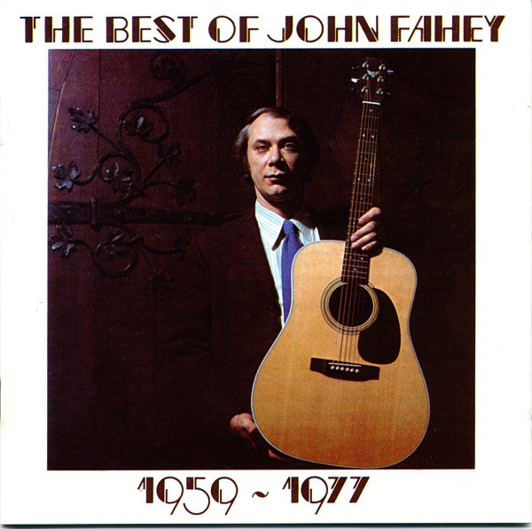 Fahey, John The Best Of John Fahey 1959 - 1977 CD
