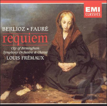 Berlioz/Faure - City of Birmingham Symphony Orchestra & Chorus, Louis Fremaux Requiem CD
