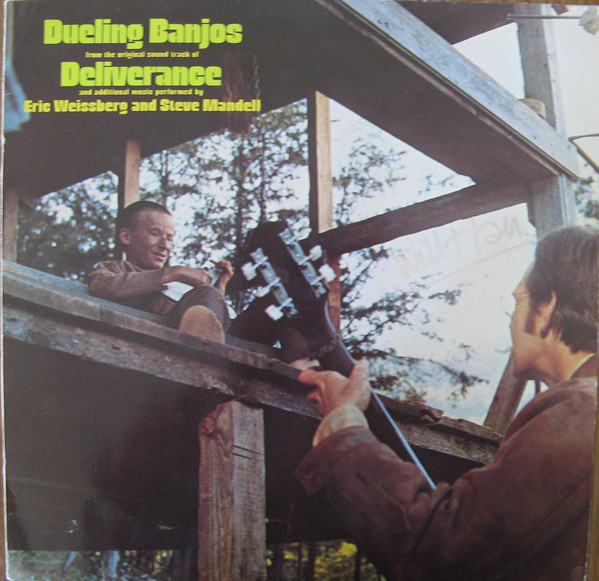 Eric Weissberg And Steve Mandell Dueling Banjos From The Original Motion Picture Soundtrack Deliverance And Additional Music