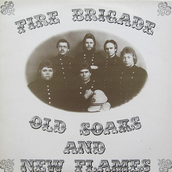 Fire Brigade Old Soaks And New Flames Vinyl