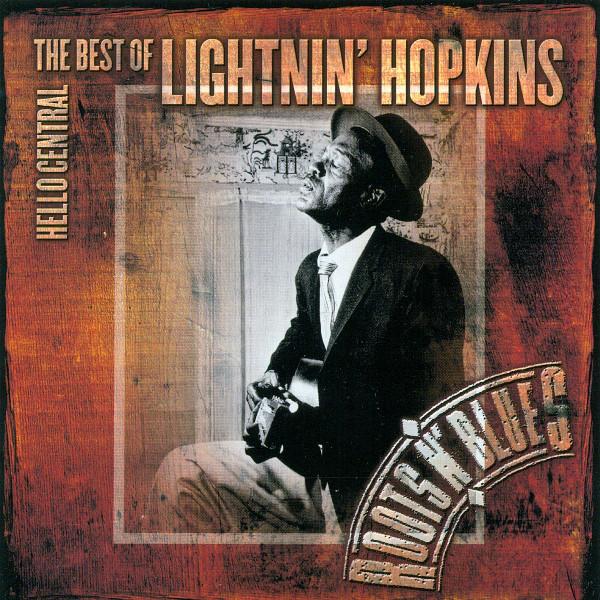 Hopkins, Lightin' Hello Central - The Best Of Lightnin' Hopkins
